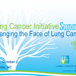 Lung Cancer Initiative Summit: Changing the Face of Lung Cancer